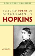Selected Poems of Gerard Manley Hopkins ebook by Bob Blaisdell, Gerard Manley Hopkins