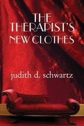 The Therapist's New Clothes ebook by Judith D. Schwartz