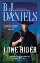 Lone Rider (The Montana Hamiltons, Book 2) ebook by B.J. Daniels