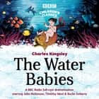 The Water Babies audiobook by Charles Kingsley, Julia McKenzie, Timothy West, Oliver Peace, Full Cast