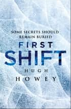 First Shift: Legacy ebook by Hugh Howey