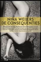 De consequenties ebook by Niña Weijers