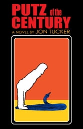 Putz Of The Century ebook by Jon Tucker