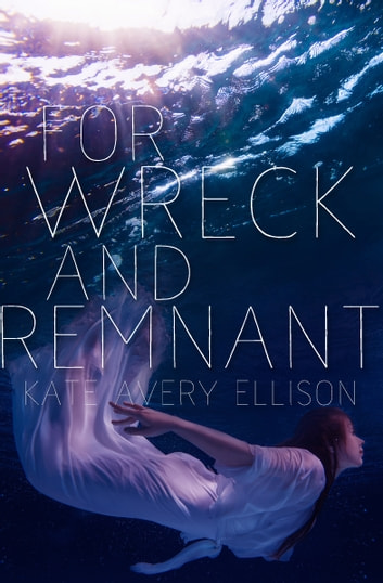 For Wreck and Remnant ebook by Kate Avery Ellison