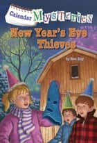 Calendar Mysteries #13: New Year's Eve Thieves ebook by John Steven Gurney, Ron Roy