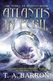 Atlantis in Peril ebook by T. A. Barron