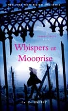 Whispers at Moonrise ebook by