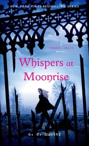 Whispers at Moonrise ebook by C. C. Hunter