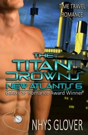 The Titan Drowns ebook by Nhys Glover
