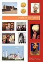 Jewels from History ebook by Yahya Mubashar