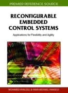 Reconfigurable Embedded Control Systems ebook by Mohamed Khalgui,Hans-Michael Hanisch