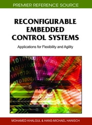 Reconfigurable Embedded Control Systems - Applications for Flexibility and Agility ebook by Mohamed Khalgui,Hans-Michael Hanisch