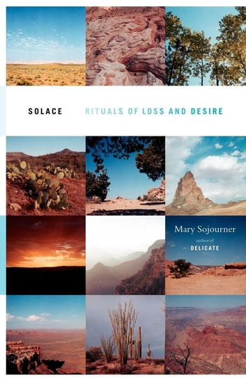 Solace - Rituals of Loss and Desire ebook by Mary Sojourner