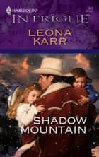 Shadow Mountain ebook by Leona Karr