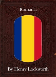 Romania ebook by Henry Lockworth,Lucy Mcgreggor,John Hawk