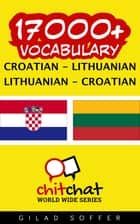 17000+ Vocabulary Croatian - Lithuanian ebook by Gilad Soffer