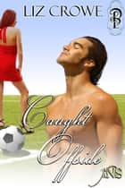 Caught Offside ebook by Liz Crowe