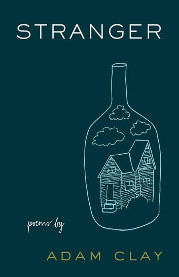Stranger - Poems ebook by Adam Clay