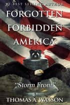 Storm Front - Forgotten Forbidden America, #3 ebook by Thomas A Watson