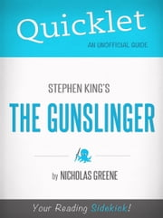 Quicklet on The Gunslinger by Stephen King ebook by Nicholas Greene