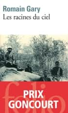 Les racines du ciel ebook by Romain Gary