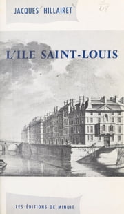 L'Île Saint-Louis ebook by Jacques Hillairet