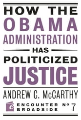 How the Obama Administration has Politicized Justice ebook by Andrew C McCarthy
