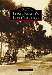 Long Beach's Los Cerritos ebook by Geraldine Knatz