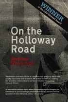 On The Holloway Road ebook by Andrew Blackman