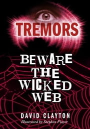 Beware The Wicked Web - Tremors ebook by Anthony Masters,Alan Marks