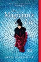 The Magician's Lie - A Novel ebook by Greer Macallister