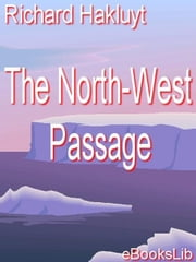 The North-West Passage ebook by Hakluyt, Richard