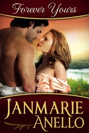 Forever Yours ebook by Janmarie Anello