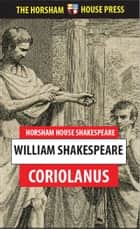 Coriolanus - A Tragedy ebook by William Shakespeare