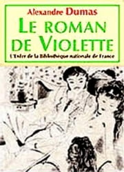 The Romance Of Violette ebook by Dumas,Alexandre
