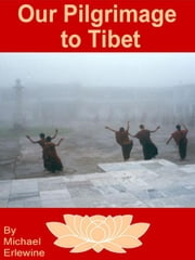 Our Pilgrimage to Tibet ebook by Erlewine, Michael