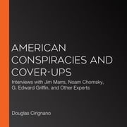 American Conspiracies and Cover-ups - JFK, 9/11, the Fed, Rigged Elections, Suppressed Cancer Cures, and the Greatest Conspiracies of Our Time audiobook by Douglas Cirignano