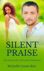 Silent Praise ebook by Michelle Lindo-Rice