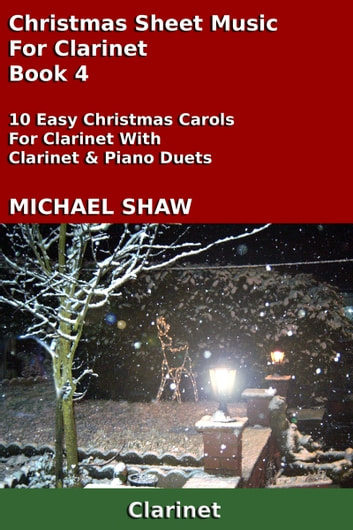 Christmas Sheet Music For Clarinet: Book 4 ebook by Michael Shaw
