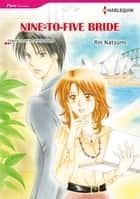 NINE-TO-FIVE BRIDE (Harlequin Comics) - Harlequin Comics ebook by Jennie Adams, Rin Natsumi