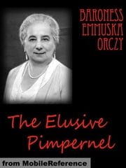 The Elusive Pimpernel (Mobi Classics) ebook by Baroness Orczy