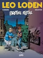 Léo Loden T13 - Bretzel Fatal ebook by Serge Carrère, Christophe Arleston