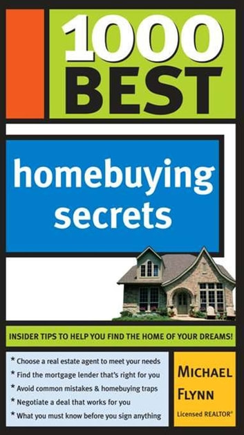 1000 Best Homebuying Secrets ebook by Michael Flynn