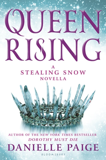 Queen Rising - A Stealing Snow Novella ebook by Danielle Paige