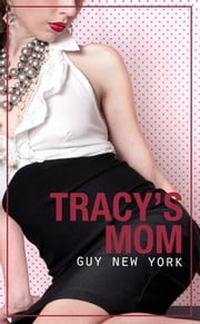 Tracy's Mom ebook by Guy New York
