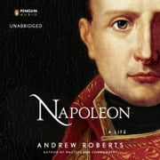 Napoleon - A Life audiobook by Andrew Roberts