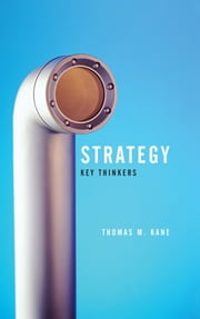 Strategy - Key Thinkers ebook by Tom Kane