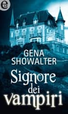 Signore dei vampiri (eLit) eBook by Gena Showalter