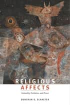 Religious Affects ebook by Donovan O. Schaefer