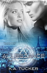 Allegiance (Causal Enchantment, #3) ebook by K.A. Tucker